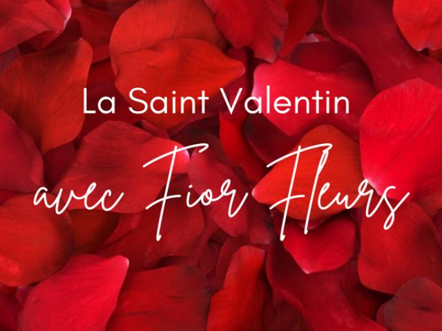 La Saint Valentin chez Fior Fleurs - Dimanche 14 Février 2021