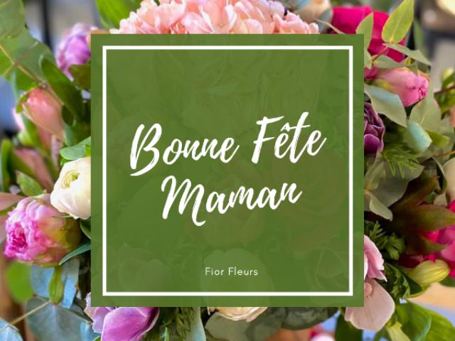 La fête des mères, Dimanche 30 Mai 2021 rendez vous chez votre fleuriste Fior Fleurs
